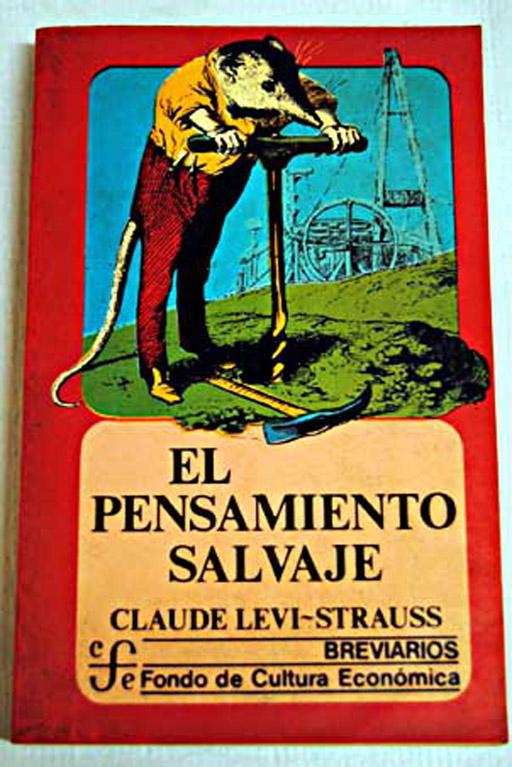 Lévi Strauss 1949 Estructuras elementales de parentesco. No sólo una aportación a la teoría general del parentesco, sino una teoría de la naturaleza del lazo social.