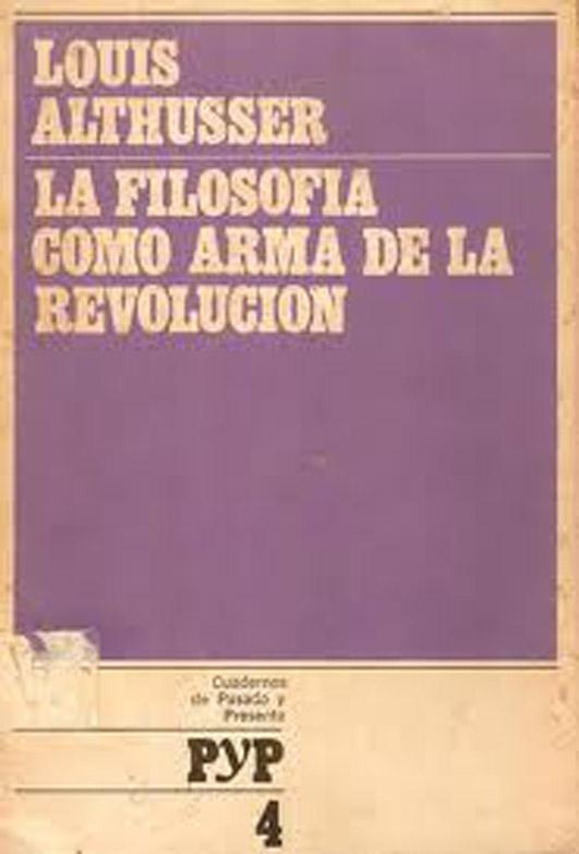 """Althusser: Para leer el capital. """"La filosofía es la lucha de clases en la teoría"""" """"la filosofía no tiene objeto a la manera de la ciencia, sino apuestas polémicas y prácticas…"""""""